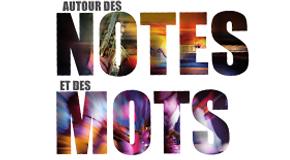 FESTIVAL AUTOUR DES NOTES ET DES MOTS COLLE SUR LOUP – 05/07>16/08