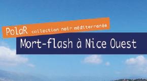 Sortie du nouveau polar niçois : «Mort-flash à Nice Ouest»