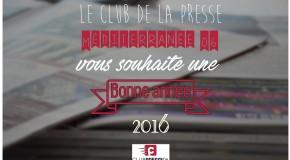 Le Club de la Presse Méditerranée 06 vous souhaite une excellente année 2016 !