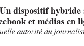 Conférence invitée – Un dispositif hybride : Facebook et médias en ligne, quelle autorité du journaliste ? 14/02 à 18h – BU Carlone – Nice