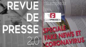 Revue de presse : Spéciale fake news et Coronavirus